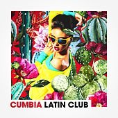 Cumbia Latin Club by Various Artists