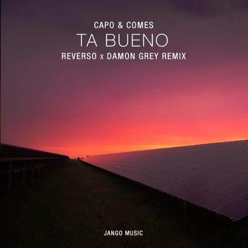 Ta Bueno (Reverso, Damon Grey Ibiza Remix) von Capo & Comes