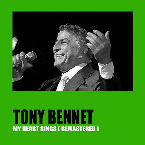My Heart Sings (Remastered) de Tony Bennett