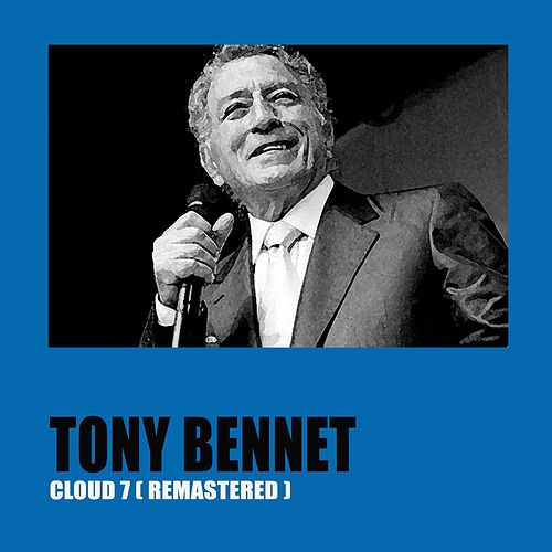 Cloud 7 (Remastered) de Tony Bennett