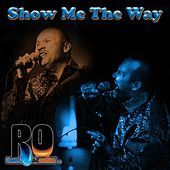 Show Me the Way by RO