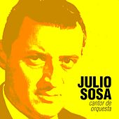 Cantor de Orquesta by Julio Sosa