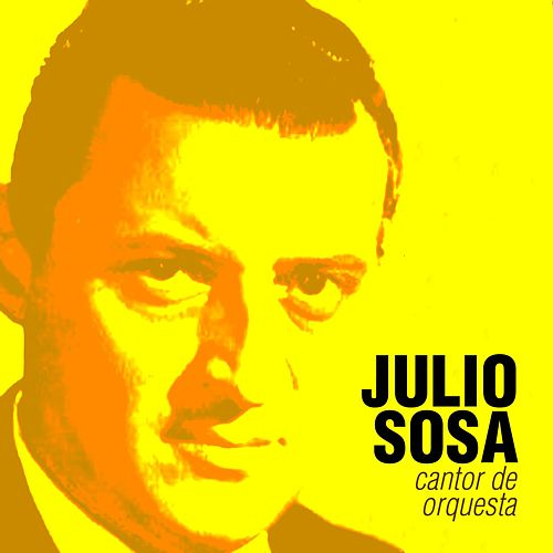 Cantor de Orquesta by Julio Sosa