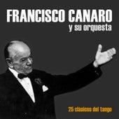 25 Clásicos del Tango by Francisco Canaro
