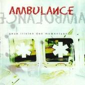 Gaua iristen den momentuan by Ambulance