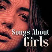 Songs About Girls by Various Artists
