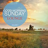 Good Morning Sunday Lounge, Vol. 2 (Wonderful & Calm Lounge Music For Bar, Restaurant and Cafe) by Various Artists