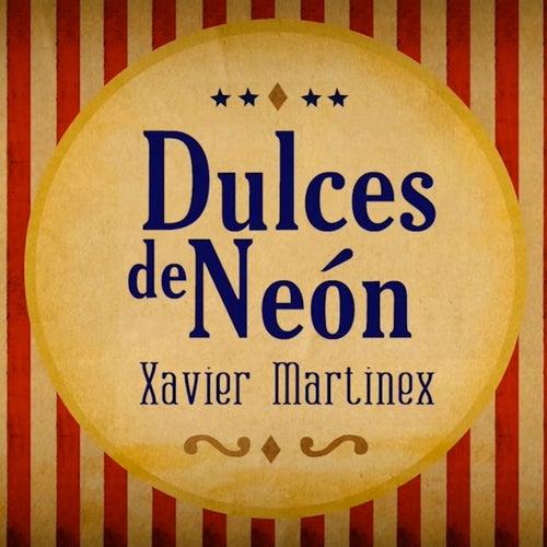 Dulces de Neón by Xavier Martinex