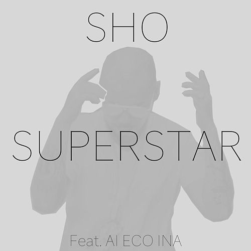 Superstar (feat. Ai Eco Ina) by Sho.
