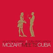 Play & Download Mozart Meets Cuba by Klazz Brothers/Cuba Percussion | Napster