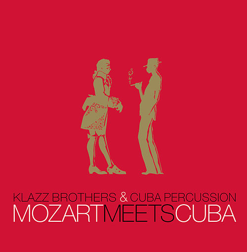 Mozart Meets Cuba by Klazz Brothers/Cuba Percussion
