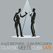 Play & Download Classic Meets Cuba - Live by Klazz Brothers/Cuba Percussion | Napster