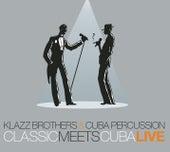 Classic Meets Cuba - Live by Klazz Brothers/Cuba Percussion