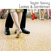 Ladies And Gentleman by Taylor Savvy