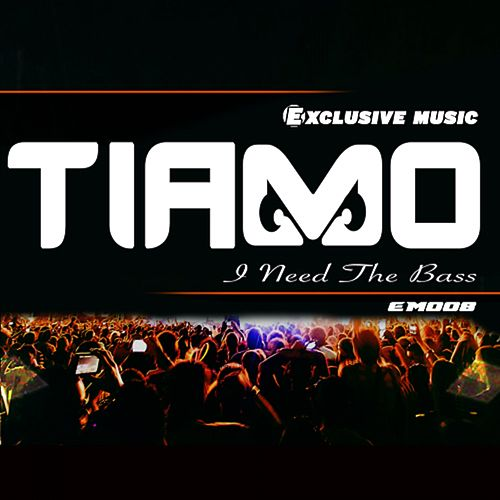 I Need The Bass by Tiamo