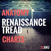 Anatomy Renaissance Tread Charts (Essential Music Summer 2017) von ZZanu