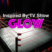 Inspired By TV Show 'GLOW' von Various Artists