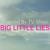 Inspired By TV Show 'Big Little Lies' von Various Artists