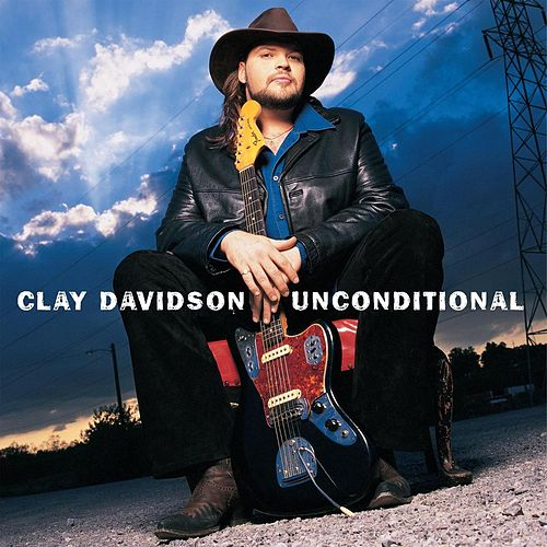 Play & Download Unconditional by Clay Davidson | Napster
