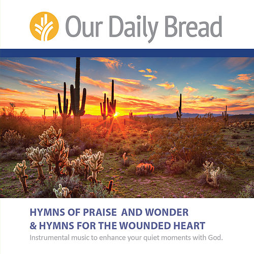 Our Daily Bread Hymns of Praise & Wonder and Hymns for the Wounded Heart by Our Daily Bread