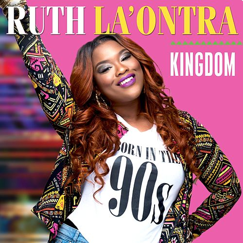 Kingdom (Live) by Ruth La'Ontra