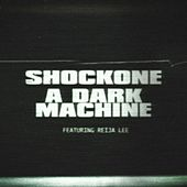 A Dark Machine (feat. Reija Lee) by Shock One