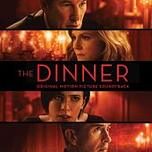 The Dinner (Original Motion Picture Soundtrack) by Various Artists