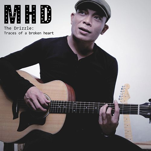 The Drizzle: Traces of a Broken Heart by MHD