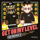 Get on My Level (Remixes) by Say My Name