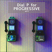 Dial P For Progressive 2K17.2 by Various Artists