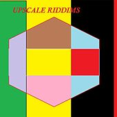 Upscale Riddims by Big Bob