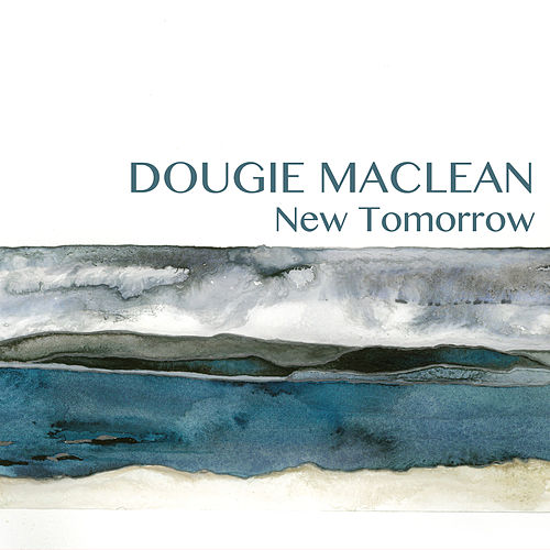 New Tomorrow by Dougie MacLean