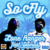 So Fly by Lone Ranger