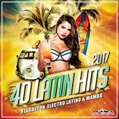 40 Latin Hits 2017 (Reggaeton, Electro Latino & Mambo) - EP by Various Artists