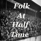 Folk At Half Time von Various Artists
