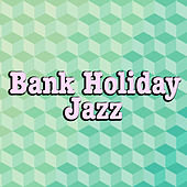 Bank Holiday Jazz von Various Artists