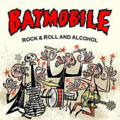 Rock & Roll and Alcohol by Batmobile