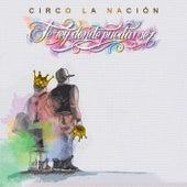 Se Rey Donde Puedas Ser by Circo La Nación