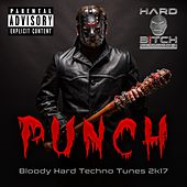 Punch Bloody Hard Techno Tunes 2K17 - EP by Various Artists