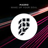 Wake Up Your Soul by Mad Ro