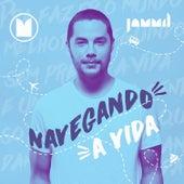 Navegando a Vida by Jammil