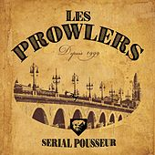 Serial Pousseur by The Prowlers