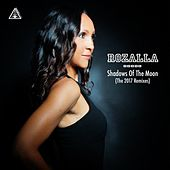 Shadows Of The Moon (2017 Remixes) by Rozalla