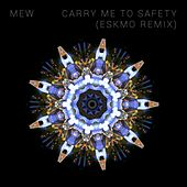 Carry Me To Safety (Eskmo Remix) by Mew