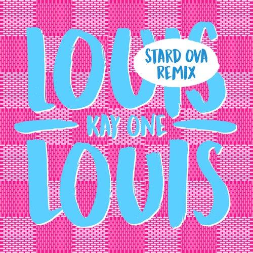 Louis Louis (Stard Ova Remix) by Kay One