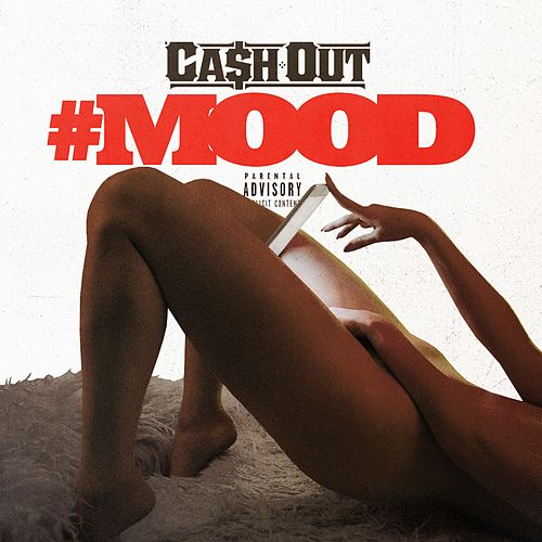 #Mood by Ca$h Out