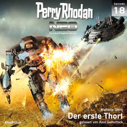 Der erste Thort - Perry Rhodan - Neo 18 (Ungekürzt) von Michelle Stern