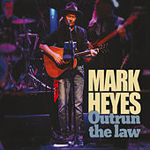 Outrun The Law by Mark Heyes