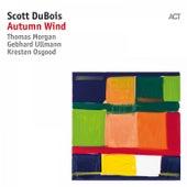 Autumn Wind by Thomas Morgan Scott DuBois with Gebhard Ullmann