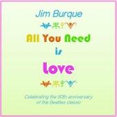 All You Need Is Love de Jim Burque